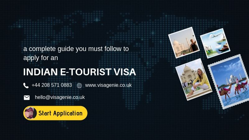 A Complete Guide You Must Follow To Apply For an Indian E-Tourist Visa